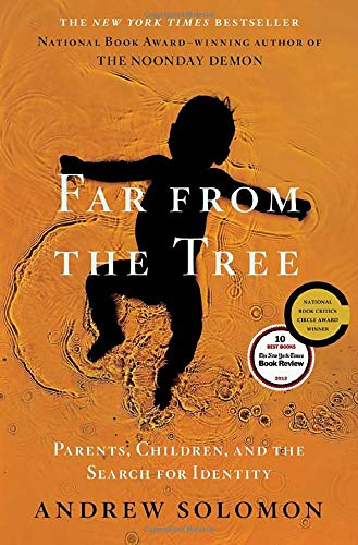 Image of Far From the Tree: Parents, Children and the Search for Identity