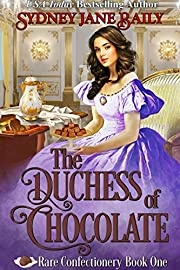 The Duchess of Chocolate: A Victorian Romance (Rare Confectionery Book 1)