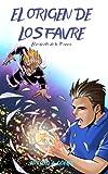 EL ORIGEN DE LOS FAVRE: Vive una nueva aventura épica con tus superhéroes favoritos (Libro 4) (Las Increíbles Aventuras de los Hermanos Favre: dos jóvenes superhéroes)