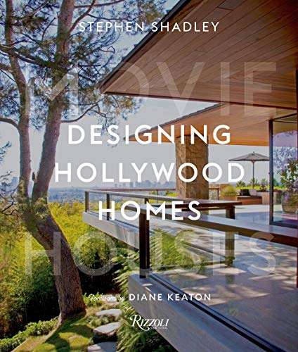 Compare Textbook Prices for Designing Hollywood Homes: Movie Houses  ISBN 9780847866595 by Shadley, Stephen,Pacheco, Patrick,Keaton, Diane