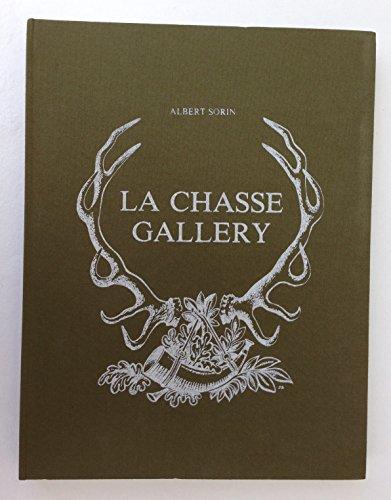 Sorin albert - La chasse gallery. préface de gilbert prouteau, illustrations de jean bruneau, commentaires de pierre barkan