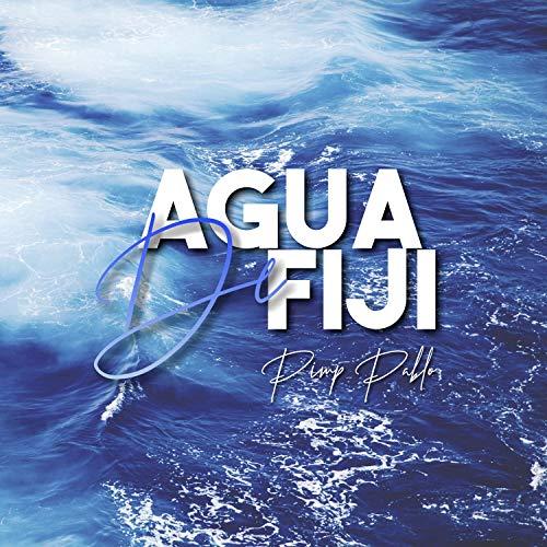 Agua de Fiji [Explicit]