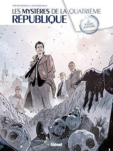 Les Mystères de la 4e République - Tome 01: Les résistants de septembre