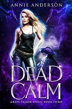 Dead Calm  Arcane Souls World  Grave Talker Book 3