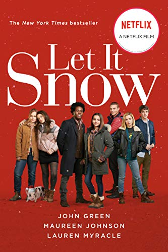 Compare Textbook Prices for Let It Snow Movie Tie-In: Three Holiday Romances Media tie-in Edition ISBN 9781101998618 by Green, John,Myracle, Lauren,Johnson, Maureen