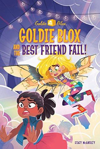 GOLDIE BLOX & THE BEST FRIEND (Goldieblox Chapter Books)
