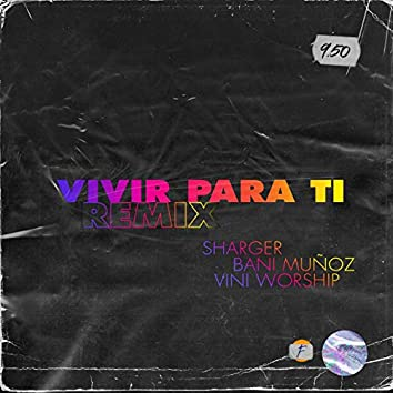 Vivir para ti (feat. Bani Muñoz & Vini Worship) (Remix)