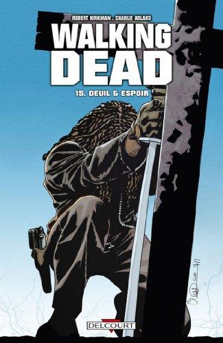 Walking Dead T15 : Deuil et Espoir