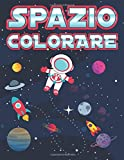 Spazio Colorare: Libro da colorare per bambini Età 4-9 | Astronomia, Astronauta, Razzi, Pianeti, Piattino volante, UFO