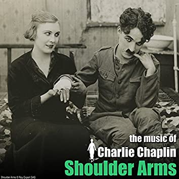 Shoulder Arms (Original Motion Picture Soundtrack) (The Chaplin Revue)