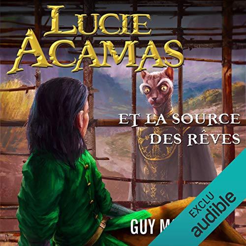 Lucie Acamas et la source des rêves Titelbild