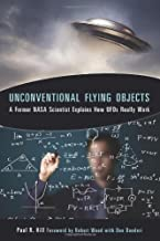 Unconventional Flying Objects: A Former NASA Scientist Explains How UFOs Really Work