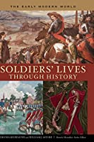 Soldiers' Lives Through History: The Early Modern World