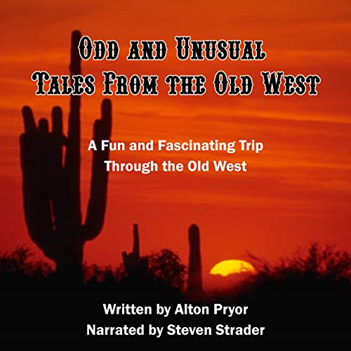 Odd and Unusual Tales from the Old West audiobook cover art