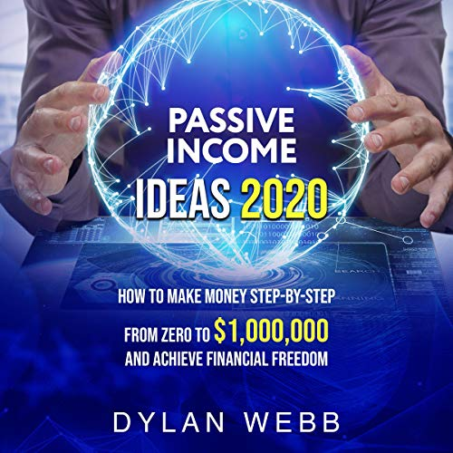 Passive Income Ideas 2020 Audiobook By Dylan Webb cover art