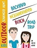 Kids Outdoor Scavenger Hunt: Backyard, Neighborhood, Beach and Road Trip