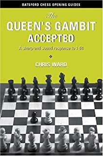 The Queen's Gambit Accepted: A Sharp and Sound Response to 1 d4 (Batsford Chess Opening Guides)