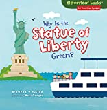 Why Is the Statue of Liberty Green? (Cloverleaf Books ™ ― Our American Symbols)