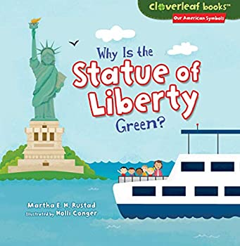 Why Is the Statue of Liberty Green?  Cloverleaf Books  TM  -- Our American Symbols