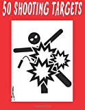 #277 - 50 Shooting Targets 8.5' x 11' - Silhouette, Target or Bullseye: Great for all Firearms, Rifles, Pistols, AirSoft, BB, Archery & Pellet Guns!: Volume 77 (50 Shooting Targets #2)