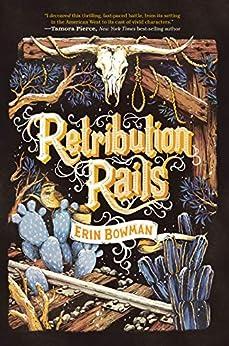 Retribution Rails by [Erin Bowman]