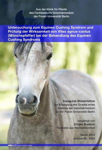 Untersuchung zum Equinen Cushing Syndrom und Prüfung der Wirksamkeit von Vitex agnus-castus (Mönchspfeffer) bei der Behandlung des Equinen Cushing Syndroms