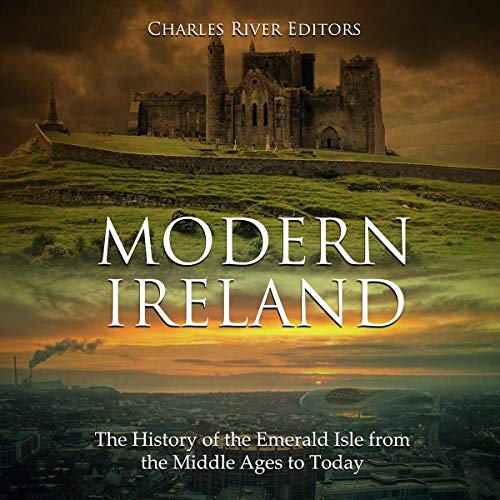Modern Ireland: The History of the Emerald Isle from the Middle Ages to Today                   Autor:                                                                                                                                 Charles River Editors                               Sprecher:                                                                                                                                 Colin Fluxman                      Spieldauer: 5 Std. und 43 Min.     Noch nicht bewertet     Gesamt 0,0