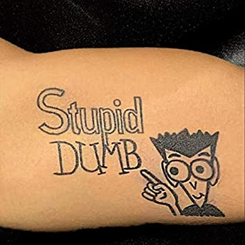 Stupid Dumb