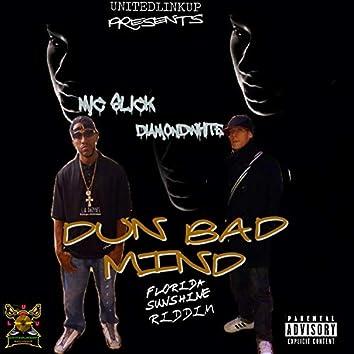Dun bad mind (feat. mic slick)