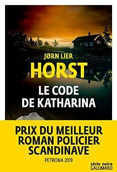 Le code de Katharina par [Jorn Lier Horst, Céline Romand-Monnier]