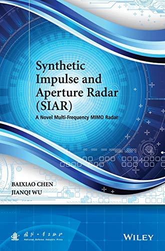 Synthetic Impulse and Aperture Radar (SIAR): A Novel Multi-Frequency MIMO Radar (Hardback)