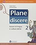 Plane discere. Per i Licei. Con e-book. Con espansione online (Vol. 2)