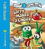 Larry Makes a Choice: Level 1 (I Can Read! / Big Idea Books / VeggieTales)