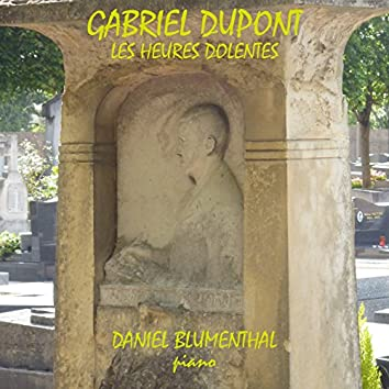 Gabriel Dupont, Les heures dolentes