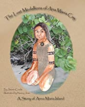 The Lost Medallions of Ana Maria Cay: A Story of Anna Maria Island by Susan Coulis (2015-02-10)