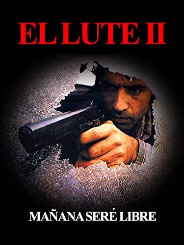 El Lute II: Tomorrow I'll be free