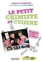 Le Petit Chimiste En Cuisine - 30 Experiences a Faire En Famille! by Haumont de Haumont