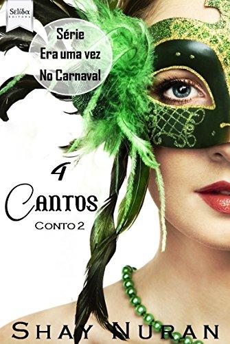 """4 Cantos: Série """"Era uma vez no Carnaval"""" - Conto 2"""