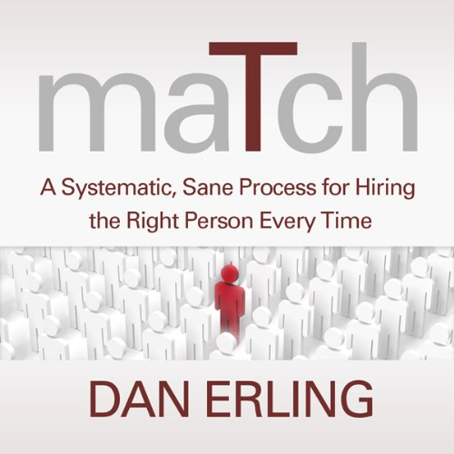 Match: A Systematic, Sane Process for Hiring the Right Person Every Time audiobook cover art