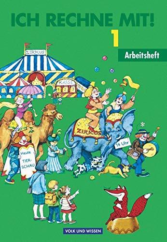 Ich rechne mit! - Berlin, Brandenburg, Mecklenburg-Vorpommern, Sachsen, Sachsen-Anhalt, Thüringen - 1. Schuljahr: Arbeitsheft