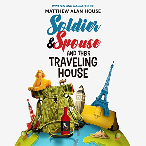Soldier and Spouse and Their Traveling House audiobook cover art