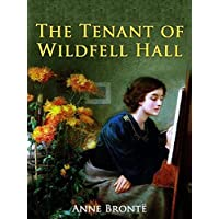 Tenant of Wildfell Hall Classics illustrated Kindle Edition by Anne Bronte for Free