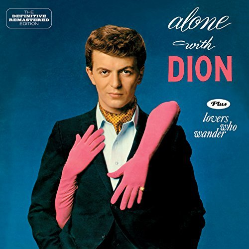 Alone With Dion + Lovers Who Wander + 6 Bonus Tracks by Dion