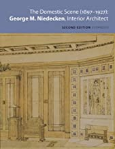 The Domestic Scene, 1897 1927: George M. Niedecken, Interior Architect