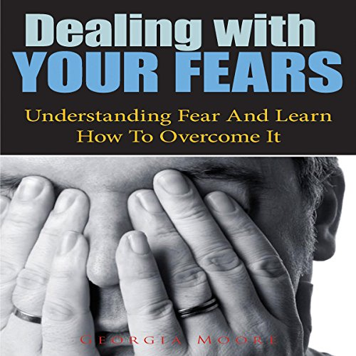 Dealing With Your Fears audiobook cover art