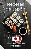 Recetas Japonesas: Libro de cocina de Japón. Recetas fáciles y deliciosas
