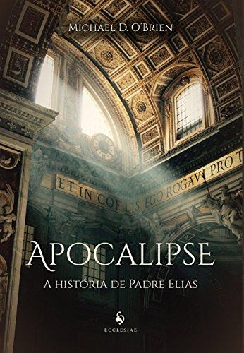 Apocalipse: A História de Padre Elias: a História de Padre Elias