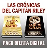 LAS CRÓNICAS DEL CAPITÁN RILEY: Pack Promocional: TIERRA DE NADIE + EL CIELO SOBRE ORÁN (Las aventuras del capitán Riley)
