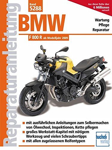 BMW F 800 R (Naked Bike) - ab Modelljahr 2009: Zweizylinder, 800 ccm, Strassensportmaschine, ab Modelljahr 2009 (Reparaturanleitungen)