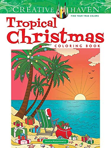 Creative Haven Tropical Christmas Coloring Book (Creative Haven Coloring Books)